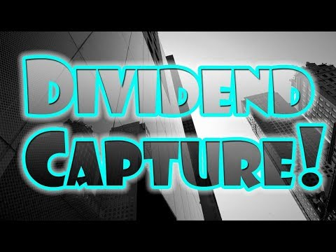 DIVIDEND CAPTURE STOCKS | Dividend Stock Market Investing!