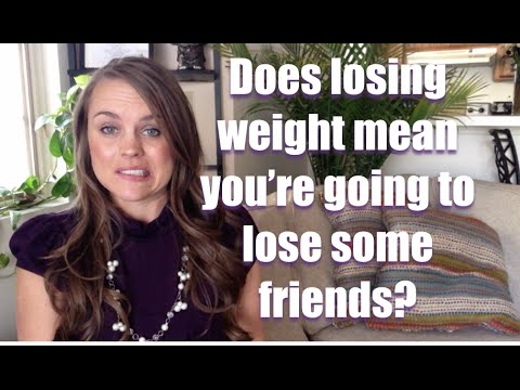 We Must Address This Losing Weight And Losing Friends Youtube