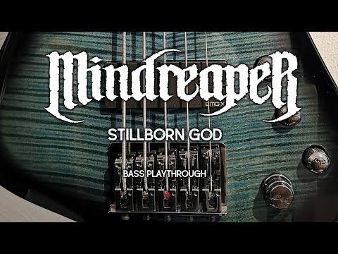 Mindreaper - Stillborn God (Bass Playthrough)