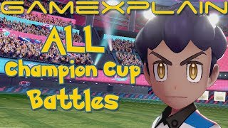 Every Champion Cup Battle in Pokémon Sword & Shield! (Unique Gym Leaders Included!)