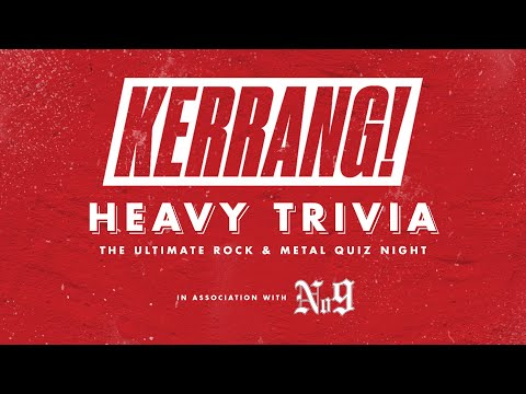 The Kerrang! Heavy Trivia Quiz in association with Iowa No. 9