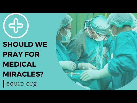 Should We Pray for Medical Miracles?