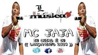 Baixar MC Jaja - Eu quero é Cu - Funk Lançamento 2014