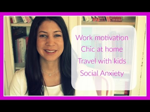Q&A Part 1 Motivation, Chic at Home, Travel, Social Anxiety