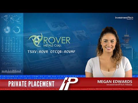Rover Metals Corp. (TSXV:ROVR) has announced a non-brokered