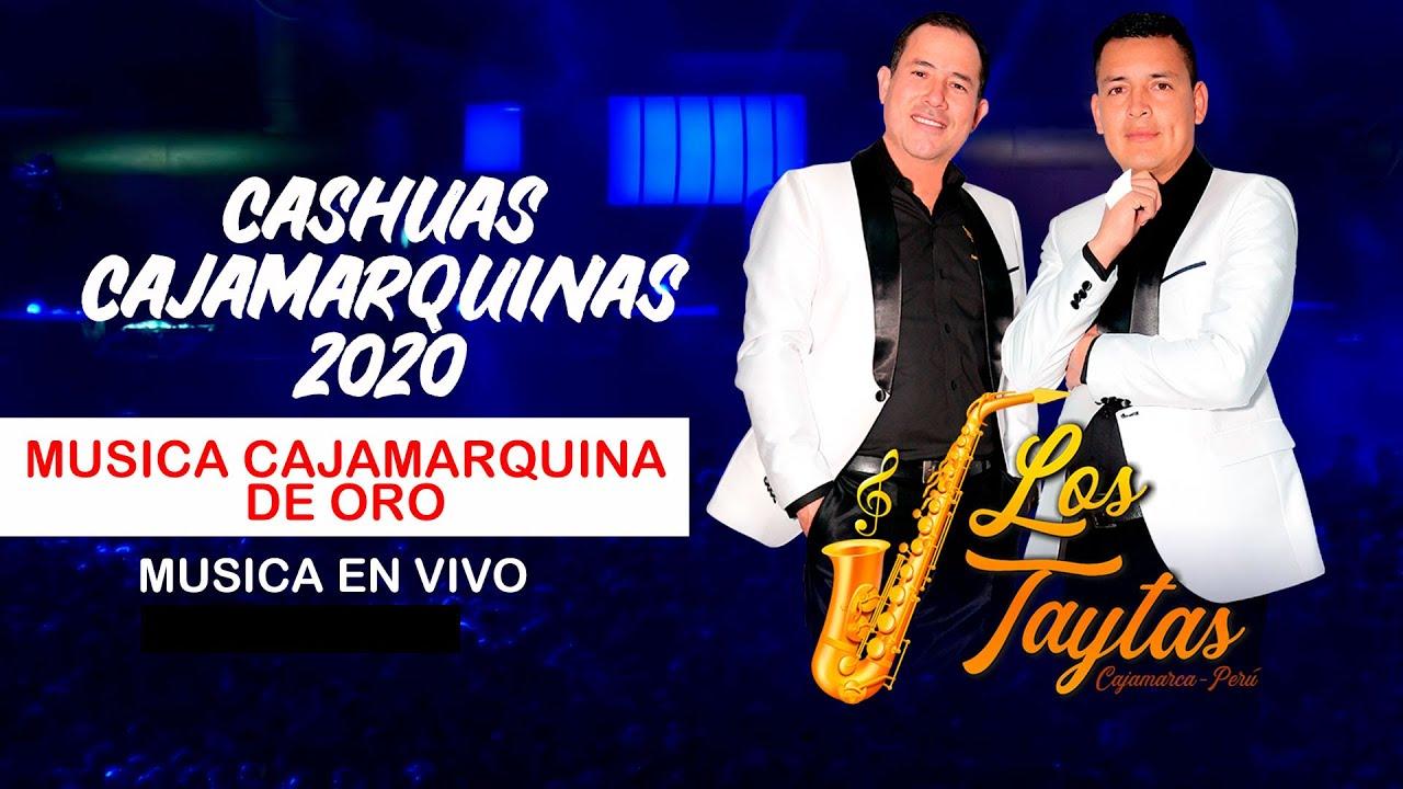 Cashuas Cajamarquinas con los Taytas de Cajamarca 2020 / Grandes Exitos en Vivo
