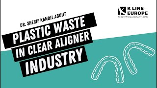 Plastic waste in Clear Aligners Industry 😣 - How can we solve this ? ⏳