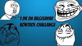 1 DAKİKA BİLGİSAYAR KONTROL CHALLENGE!