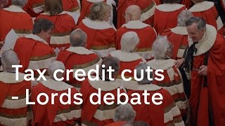 Tax credit cuts - will the House of Lords stop them?
