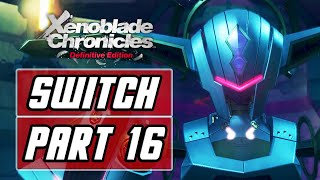 XENOBLADE CHRONICLES: DEFINITIVE EDITION [SWITCH] Gameplay Walkthrough Part 16 - Galahad Fortress