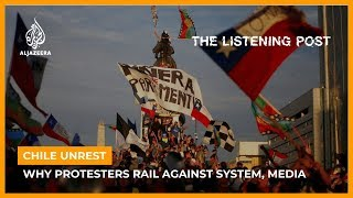 Chile unrest: Why protesters rail against the system and media | The Listening Post (Full)