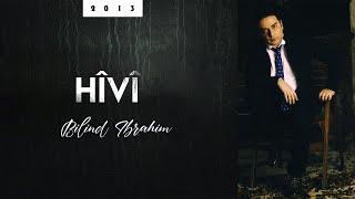 Bilind Ibrahim - Hîvî | بڵند ئیبراهیم - هێڤی