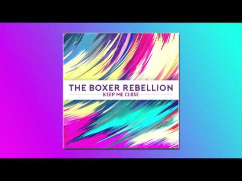 The Boxer Rebellion - Keep Me Close (Official Audio)