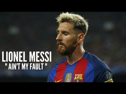 Lionel Messi - Ain't My Fault • Goals and Skills • 2017/2018 HD