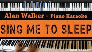 Alan Walker - Sing Me to Sleep - Piano Karaoke / Sing Along / Cover with Lyrics