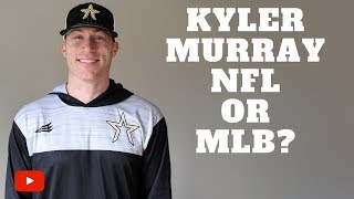 Should Kyler Murray Choose NFL or MLB?