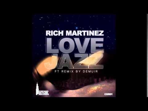 Love Jazz- (Demuir Playboy Edit)  - Rich Martinez- Chicago Skyline Recordings