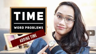 Word Problems: Adding Time - Civil Service & UPCAT Review