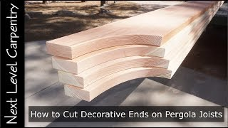 Learn tricks from a master carpenter for cutting decorative ends on pergola joists. Watch how to layout and create a pattern for