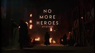 Aviators - No More Heroes (Dark Alternative) thumbnail