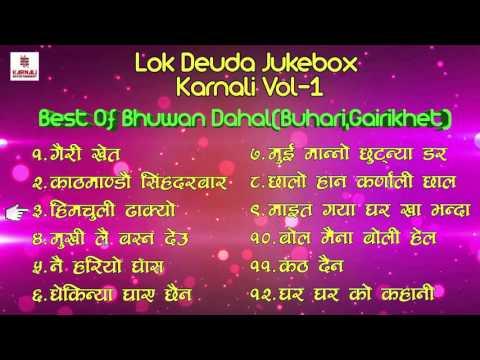 Best of Bhuwan Dahal    Buhari, Gairikhet, Lok Deuda    Jukebox   Karnali Vol   1   YouTube