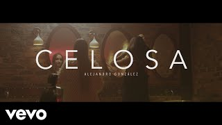 Смотреть клип Alejandro González - Celosa
