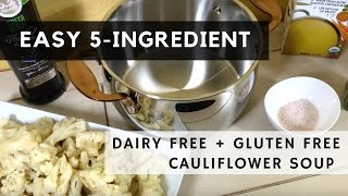 Easy Dairy and Gluten Free Cauliflower Soup Recipe