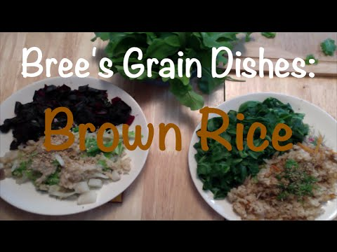 Bree's Grain Dishes - Part 1: Brown Rice