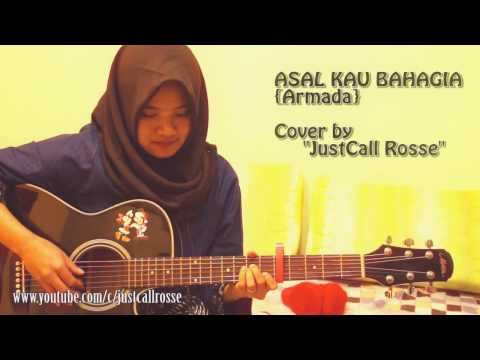 Armada- Asal kau bhagia ,cover by justcall rosse
