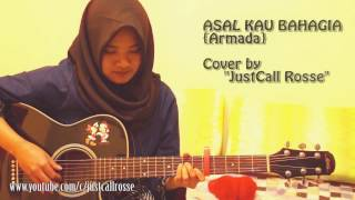 Video Armada- Asal kau bhagia ,cover by justcall rosse download MP3, 3GP, MP4, WEBM, AVI, FLV November 2017