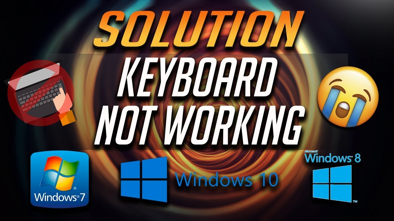 How to Fix Keyboard Not Working Problem in Windows 10/8/7 - [6 Solutions  2019]