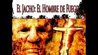 Video El Jacho: La Historia del Hombre de Fuego( Leyendas de Terror en Español) download MP3, 3GP, MP4, WEBM, AVI, FLV November 2017