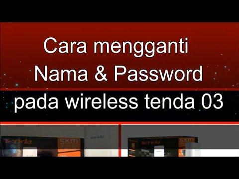 Cara Menganti Nama & Pasword Pada Wireless Tenda 03