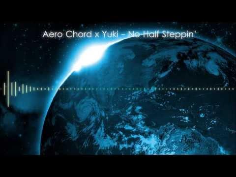Aero Chord x Yuki - No Half Steppin'