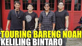 Download TOURING BARENG NOAH KELILING BINTARO.. ARIEL LEBIH LUCU DI TAULANY TV