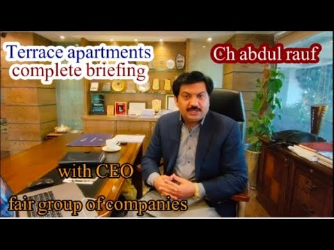 terrace apartments briefing with CEO fair deals|ch abdul rauf