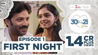 30 Weds 21 Web Series | Episode 1: First Night | Girl Formula | Chai Bisket
