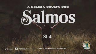 A BELEZA OCULTA DOS SALMOS: Salmo 4
