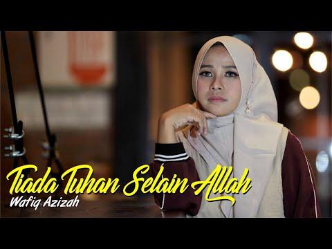 Download Wafiq Azizah - Tiada Tuhan Selain Allah (Official Music Video) Mp4 baru