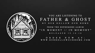 Our Hollow, Our Home - Father & Ghost (Official Audio)