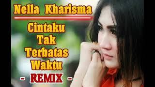 Nella Kharisma - Cintaku Tak Terbatas Waktu (Wayase Tobelo Remix)