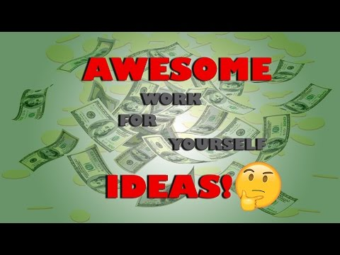 MAKE MONEY | WORK FOR YOURSELF IDEAS: Good Self Employed Jobs