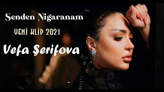 Vefa Serifova - Senden Narahatam (Yeni Klip 2021)