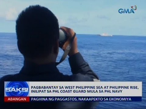 Pagbabantay sa West Philippine Sea at Philippine Rise, inilipat sa PCG mula sa PHL Navy