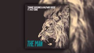 Tommie Sunshine &amp Halfway House feat. Fast Eddie - The Man (Cover Art)