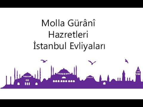 Molla Gürânî Hazretleri - İstanbul Evliyaları