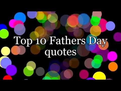 💓50+ Most Beautiful Fathers Day Quotes💓-😄Happy Fathers Day Quotes 2018 😄