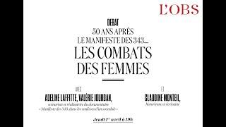 50 ans après le manifeste des 343... Les combats des femmes