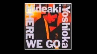 Hideaki Yoshioka - Not Changing