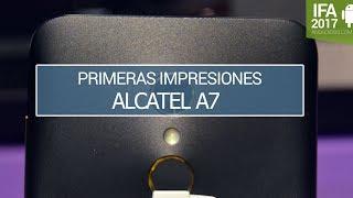 Alcatel A7, primeras impresiones